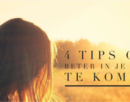 4 tips om beter in je vel te komen
