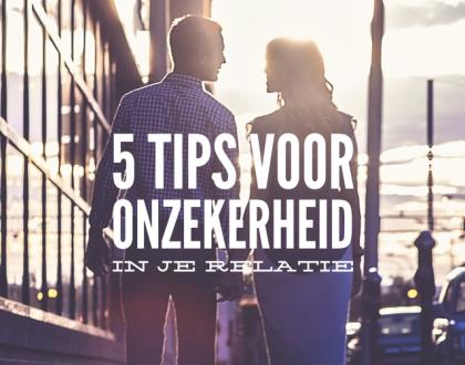 5 tips voor onzekerheid in je relatie